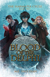 The Harmatia Cycle - Book 2 - Blood of the Delphi