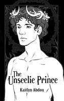 The Unseelie Prince [Book Cover for Kaitlyn Abdou] by felixavenier