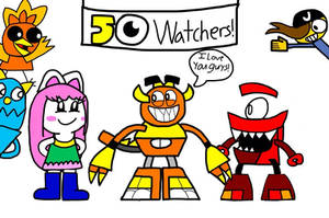50 Watchers special! by AngryBirdsandMixels1