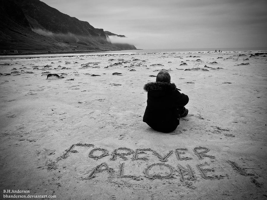 [Image: _forever_alone__by_bhandersen-d3ij712.jpg]