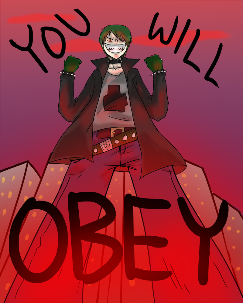 YOU WILL OBEY by NEOmi-triX