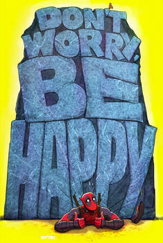 deadpool - don't worry, be happy