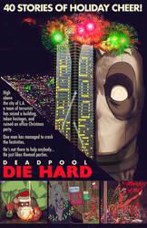 die hard x deadpool
