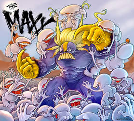I AM THE MAXX by joeytheberzerker