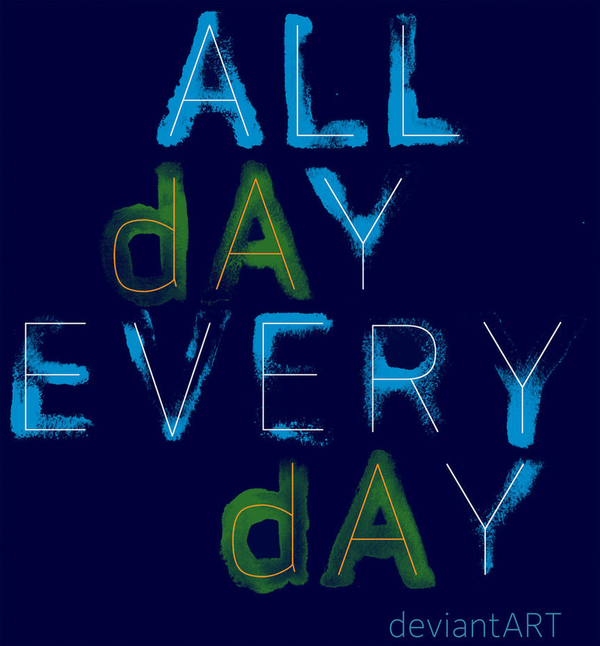 ALL dAY EVERY dAY T-Shirt - Almost Out! by deviantARTGear