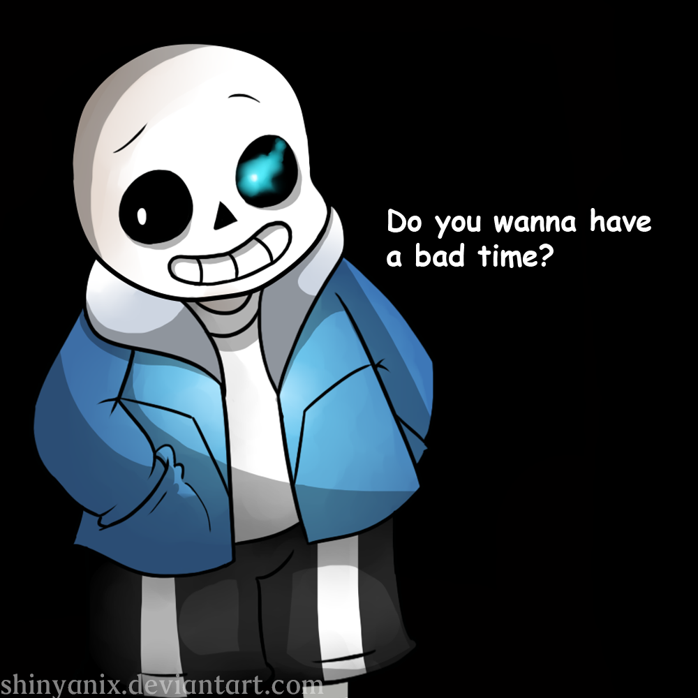 Do you wanna have a BAD TIME?'' [Sans-Undertale] by