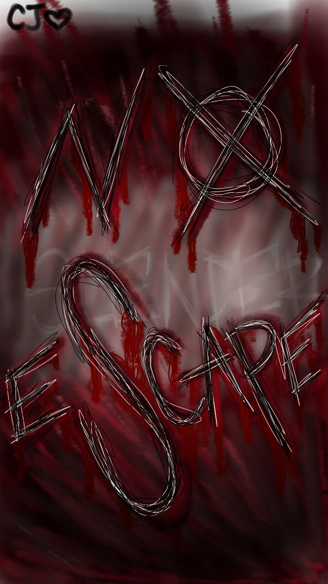 NO ESCAPE by AnyoneWantTacos