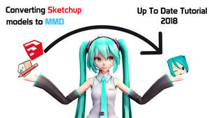 [MMD|Tutorial] Converting Sketchup models to MMD by Haztract