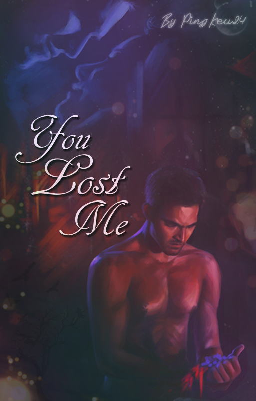You Lost Me FF by rozhita1992