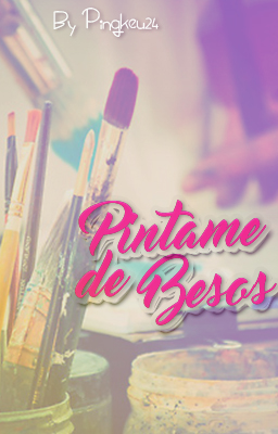 Pintame Besos - OneShot Original - Relato Lesbico by rozhita1992