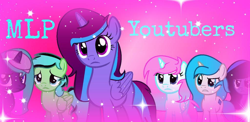 MLP Youtubers by SpeedPaintJayvee12