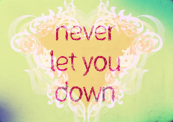 Never Let You Down by MishUMuch