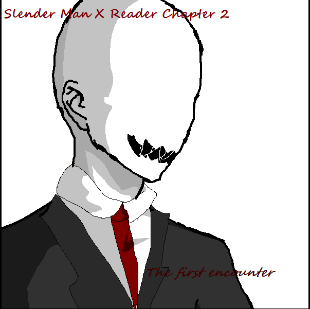slender man x reader chapter 2 the first encounter by loverofliterature on deviantart