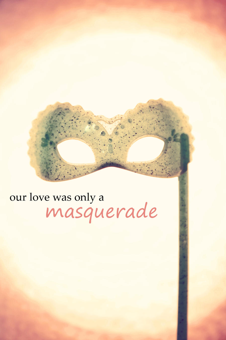 Our Love was a Masquerade by Cute-And-Bright