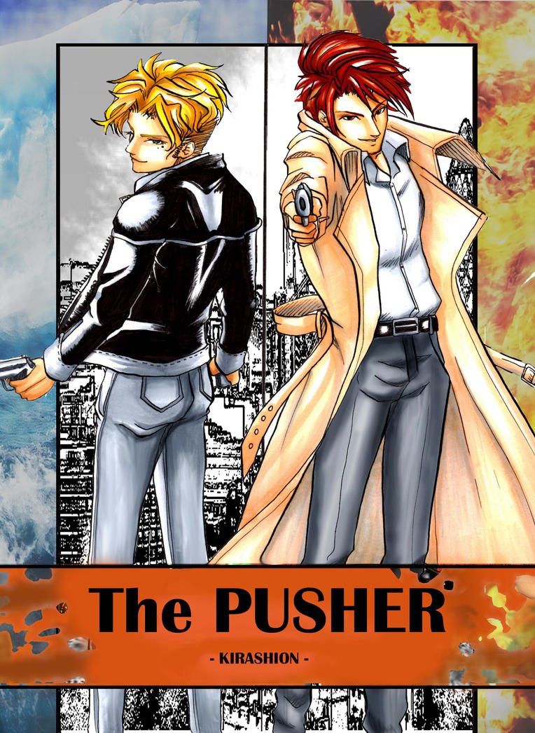 The PUSHER - Like Ice and Fire by KiraShion