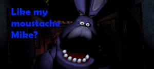 What if Bonnie Had a Moustache?