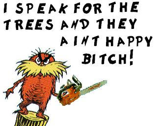 Lorax and trees aint happy by shibbynempahcold