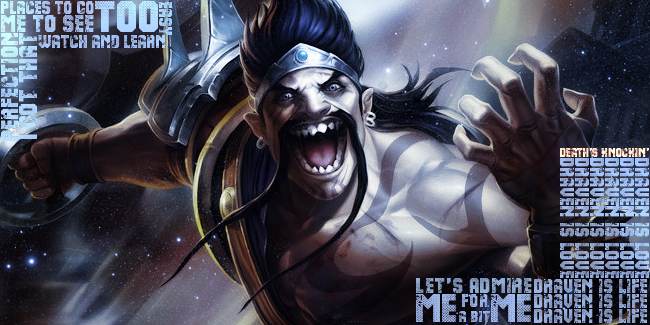 Happy Draven Day Mobafire League Of Legends Lol Forum On Mobafire