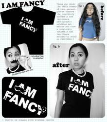 I AM FANCY t-shirt product pic by ilovegravy