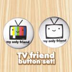 tv friend button set