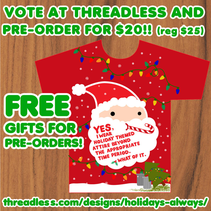 Threadless voting!! -- Holidays, always by ilovegravy