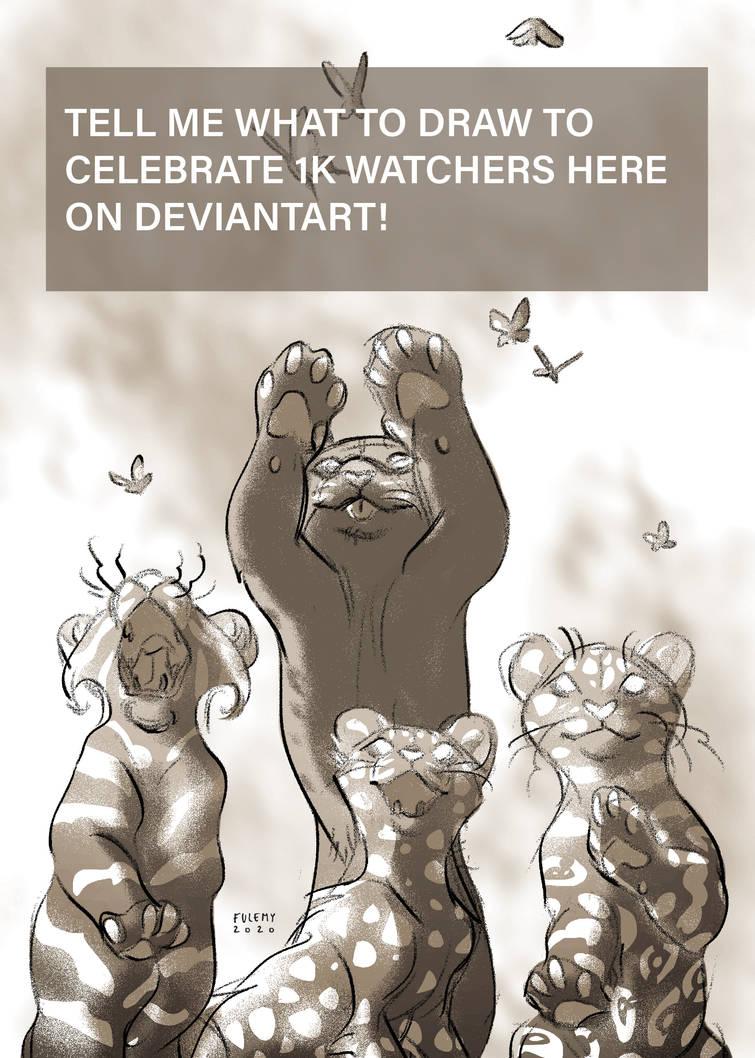 Celebrating 1K Watchers! (READ BELOW)