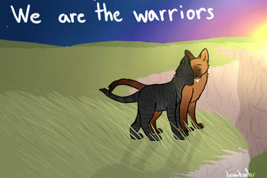 We Are The Warriors by dreamerdoodles