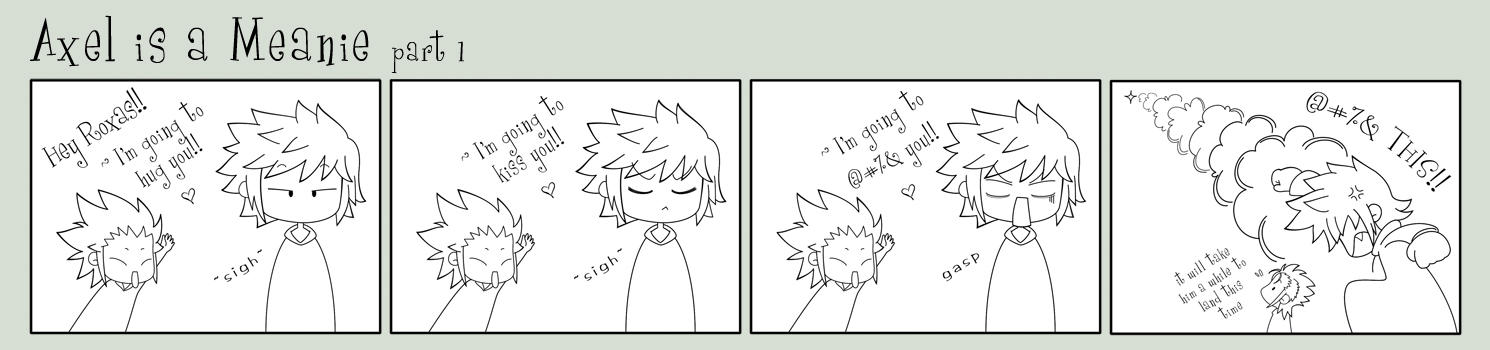 Axel is a Meanie part 1