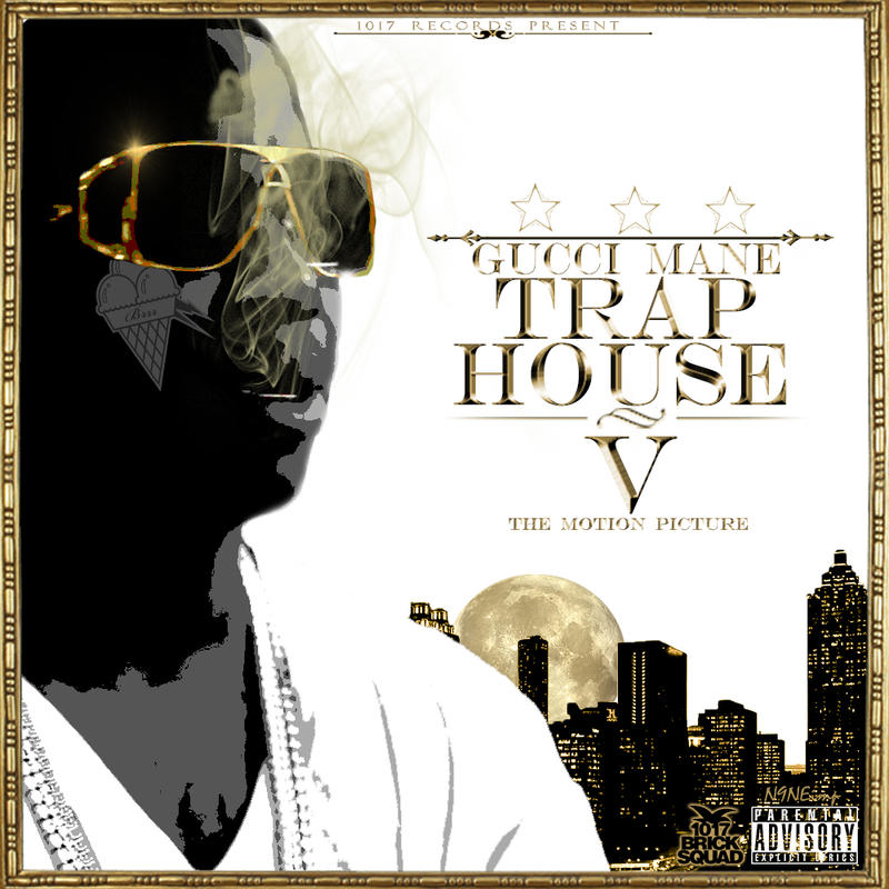 Gucci Mane   Trap House 5 [White Cover] By NineDrizzy ...