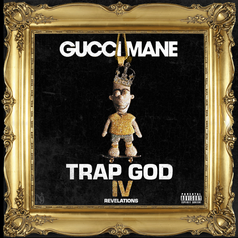 Gucci Mane Trap God 4 By Ninedrizzy On Deviantart