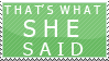 That's What She Said Stamp by GabbyStamps