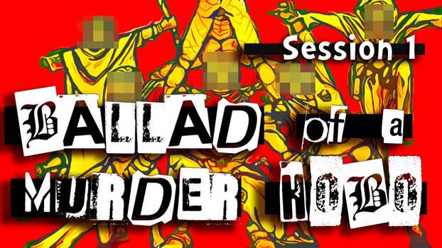 Ballad of a Murder Hobo - Session 1 by denniscnolasco