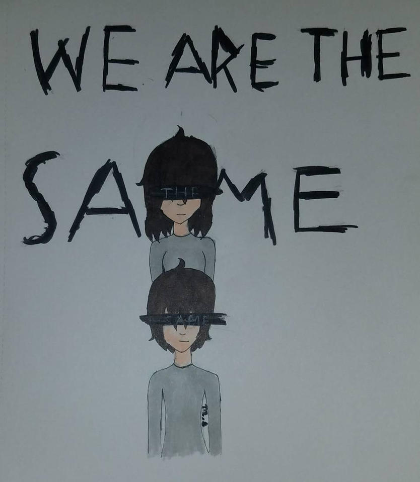 We are the same by artsyartist101
