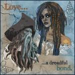 Love... a dreadful bond.