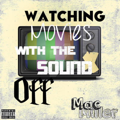 mac miller watching movies with the sound off cover - photo #8