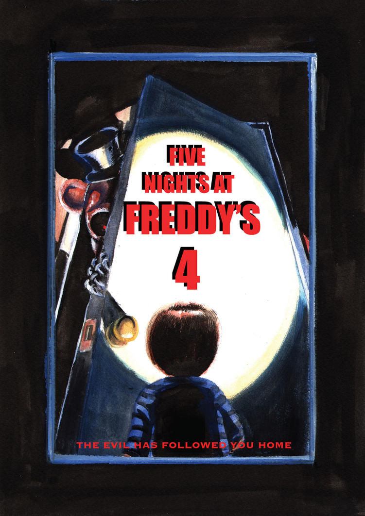 five nights at freddy s 4 movie poster by carlchrappa on deviantart