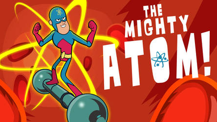 THE MIGHTY ATOM!