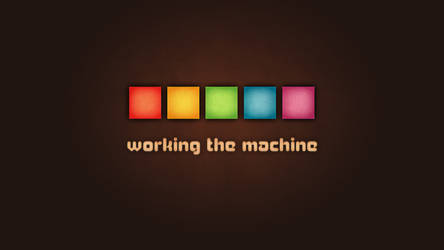 Working the Machine