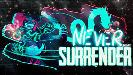 Never Surrender by AliCeCuLLenTT