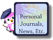 Personal Journals, News, Etc.