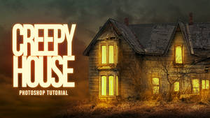 Edit House to be Scary in Photoshop