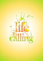 Life Is Calling by graphiqual