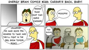 Energy Brain Comics #138: Caesar's Back, Baby! by EnergyBrainComics