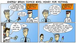 Energy Brain Comics #192: Money For Nothing by EnergyBrainComics