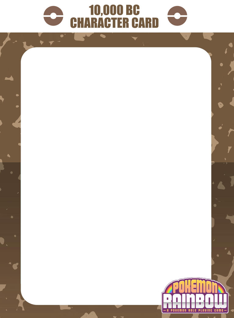 10000 BC Character Card Template in PokemonRainbow , by Ry-Spirit