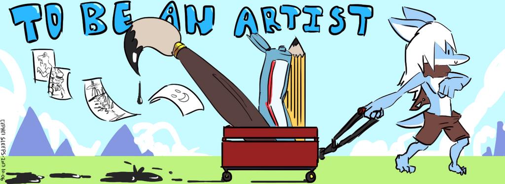 To Be An Artist by cepheisleeps