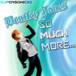 Bentley Jones - So Much More