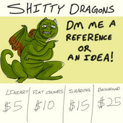Shitty Dragons Commission prices!