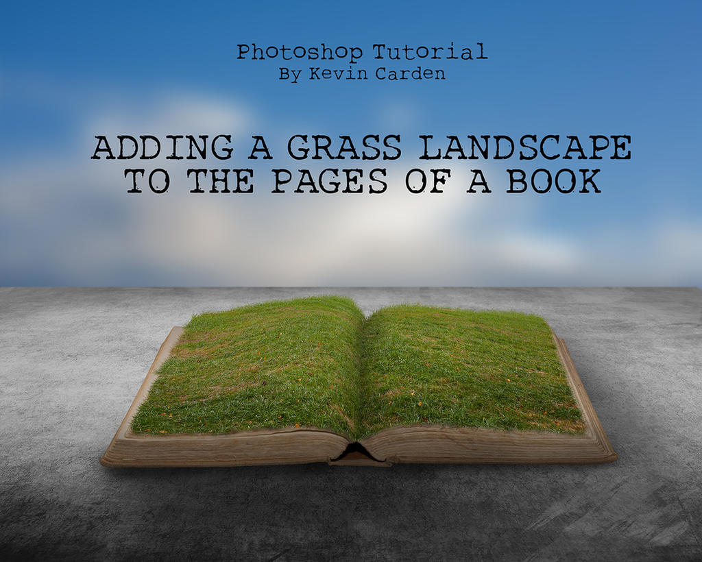 Photoshop tutorial grass landscape to a book by kevron2001 on photoshop tutorial grass landscape to a book by kevron2001 baditri Gallery