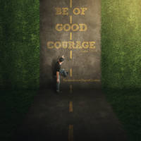Be of good courage by kevron2001
